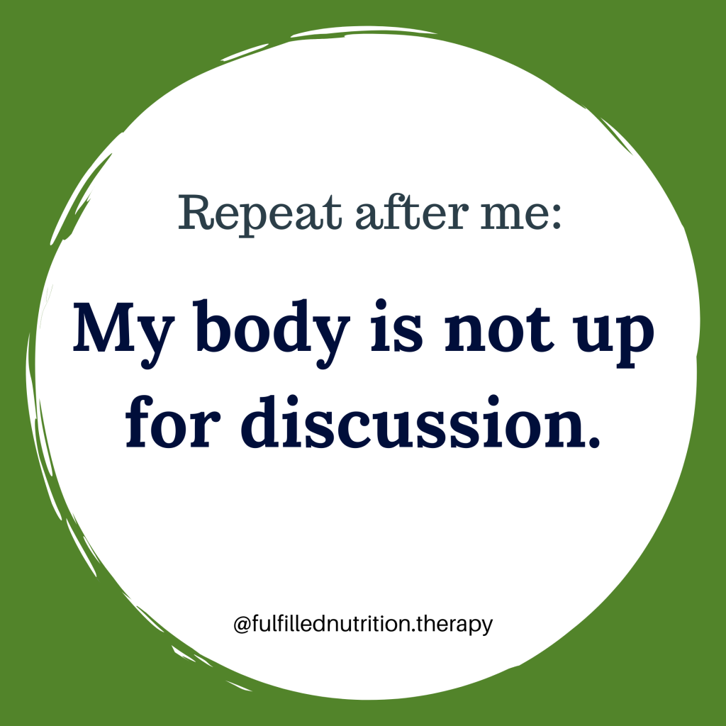 "White circle on a green background. Text inside says, ""Repeat after me: My body is not up for discussion."""